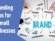 Branding tips for small businesses