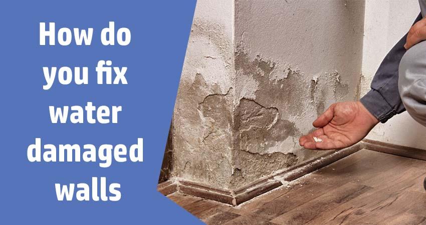 Fix Water Damaged Walls